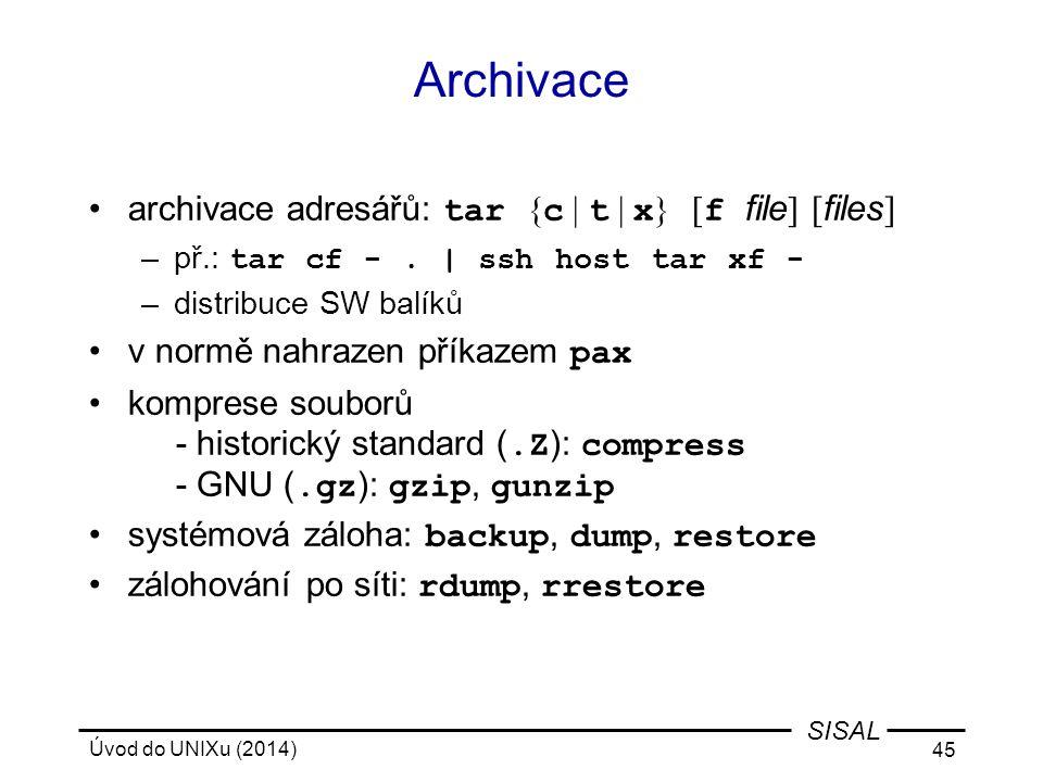 Archivace archivace adresářů: tar {c | t | x} [f file] [files]